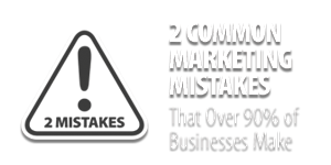 2 Common Marketing Mistakes